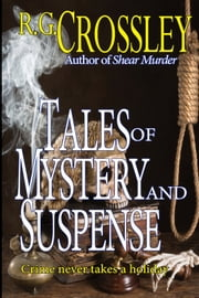 Tales of Mystery and Suspense ebook by R.G. Crossley