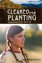 Cleared For Planting ebook by Janice Cole Hopkins
