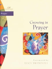 Growing in Prayer ebook by Janet Kobobel Grant,Luci Swindoll