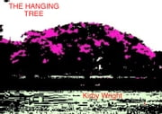 The Hanging Tree ebook by Kirby Wright
