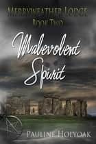 Merryweather Lodge - Malevolent Spirit ebook by Pauline Holyoak
