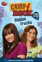 Camp Rock: Second Session: Hidden Tracks ebook by Helen Perelman