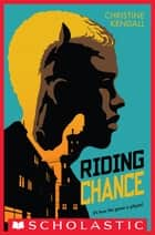 Riding Chance ebook by Christine Kendall