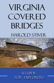 Virginia Covered Bridges ebook by Harold Stiver