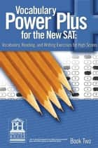 Vocabulary Power Plus for the New SAT - Book Two ebook by Daniel A. Reed
