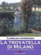 La trovatella di Milano ebook by Carolina Invernizio