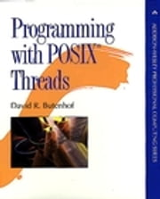 Programming with POSIX Threads ebook by David R. Butenhof