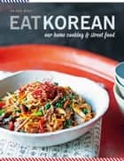 Eat Korean - Our home cooking and street food ebook by Da-Hae West