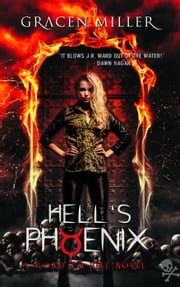 Hell's Phoenix - Road to Hell, #2 ebook by Gracen Miller