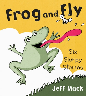 Frog and Fly ebook by Jeff Mack