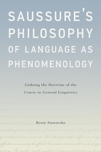 Saussures philosophy of language as phenomenology ebook by beata saussures philosophy of language as phenomenology undoing the doctrine of the course in general linguistics fandeluxe Images