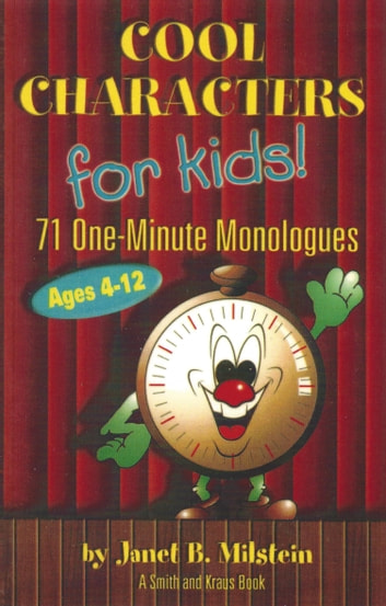 Cool Characters for Kids: 71 One-Minute Monologues VI ebook by Janet Milstein
