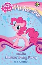 Pinkie Pie and the Rockin' Pony Party ebook by G M Berrow, My Little Pony