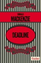 Deadline ebook by Donald MacKenzie, Heinz Kausträter