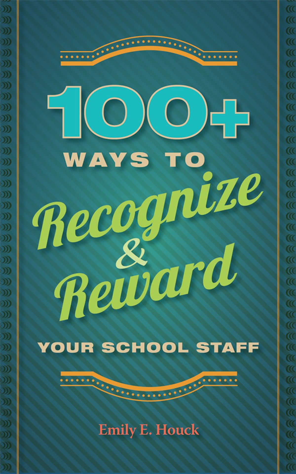 100+ Ways to Recognize and Reward Your School Staff eBook by Emily E. Houck  - 9781416615262 | Rakuten Kobo