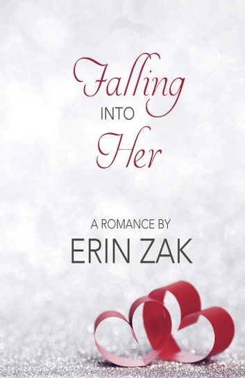 Falling Into Her ebook by Erin Zak