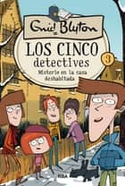 Los cinco detectives #3. Misterio de la casa deshabitada - Los cinco detectives 3 eBook by Enid Blyton