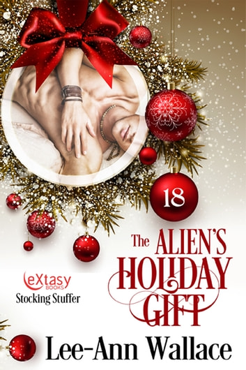The Alien's Holiday Gift ebook by Lee-Ann Wallace