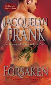 Forsaken - The World of Nightwalkers ebook by Jacquelyn Frank