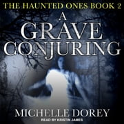 A Grave Conjuring livre audio by Michelle Dorey