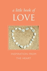A Little Book of Love - Inspiration from the Heart ebook by June Eding