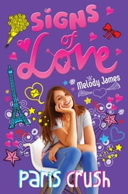 Signs of Love: Paris Crush ebook by Melody James