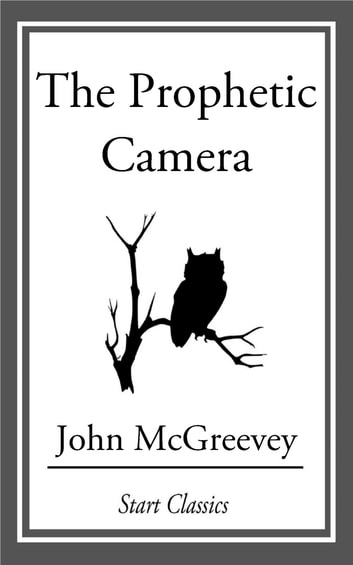 The Prophetic Camera ebook by John McGreevey