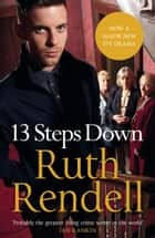 Thirteen Steps Down ebook by Ruth Rendell