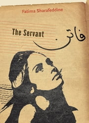 The Servant ebook by Fatima Sharafeddine