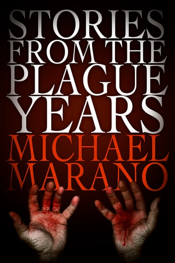 Stories from the Plague Years ebook by Michael Marano