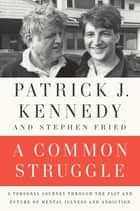 A Common Struggle ebook by Stephen Fried,Patrick J. Kennedy