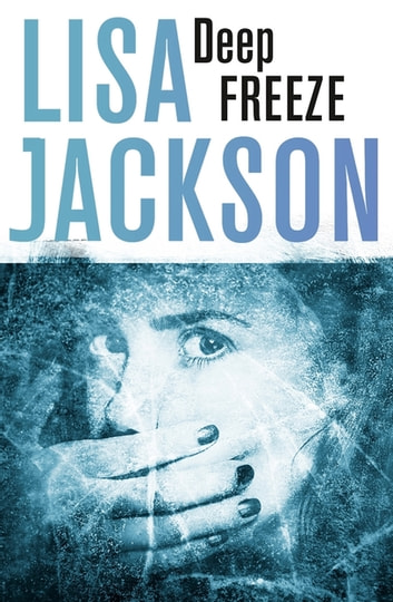 Deep Freeze - West Coast 1 ebook by Lisa Jackson