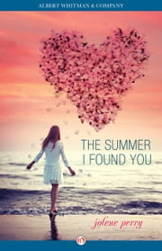 The Summer I Found You ebook by Jolene Perry