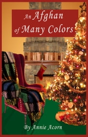 An Afghan of Many Colors ebook by Annie Acorn