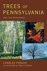 Trees of Pennsylvania and the Northeast ebook by Charles Fergus