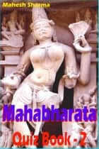Mahabharata Quiz Book: 2 ebook by Mahesh Dutt Sharma