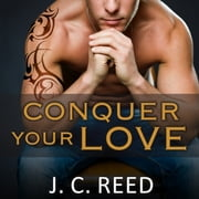 Conquer Your Love audiobook by J. C. Reed