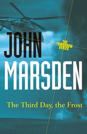 The Third Day, the Frost: Tomorrow Series 3 ebook by John Marsden