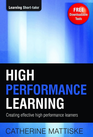 High Performance Learning: Creating Effective High Performance Learners ebook by Catherine Mattiske