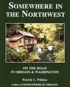 Somewhere in the Northwest ebook by Patrick Wilkins