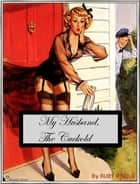 My Husband The Cuckold ebook by Ruby Risque