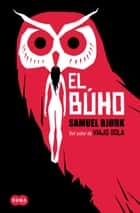 El búho eBook by Samuel Bjørk