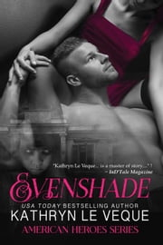 Evenshade - American Heroes, #4 ebook by Kathryn Le Veque