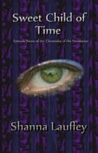 Sweet Child of Time ebook by Shanna Lauffey