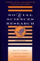 Social Sciences Research - Research, Writing, and Presentation Strategies for Students ebook by Gail M. Staines, Mark Bonacci, Katherine Johnson