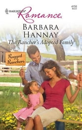 The Rancher's Adopted Family ebook by Barbara Hannay