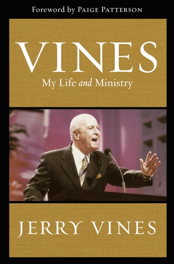 Vines - My Life and Ministry ebook by Jerry Vines