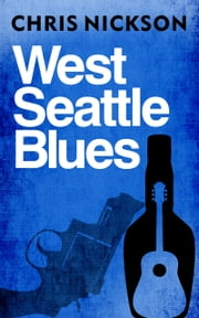 West Seattle Blues ebook by Chris Nickson