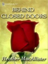 Behind Closed Doors ebook by Heather MacAllister