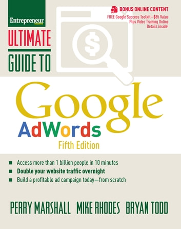 Ultimate Guide to Google AdWords - How to Access 100 Million People in 10 Minutes ebook by Bryan Todd,Mike Rhodes,Perry Marshall
